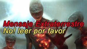 Mensaje Extraterrestre No! leer por favor